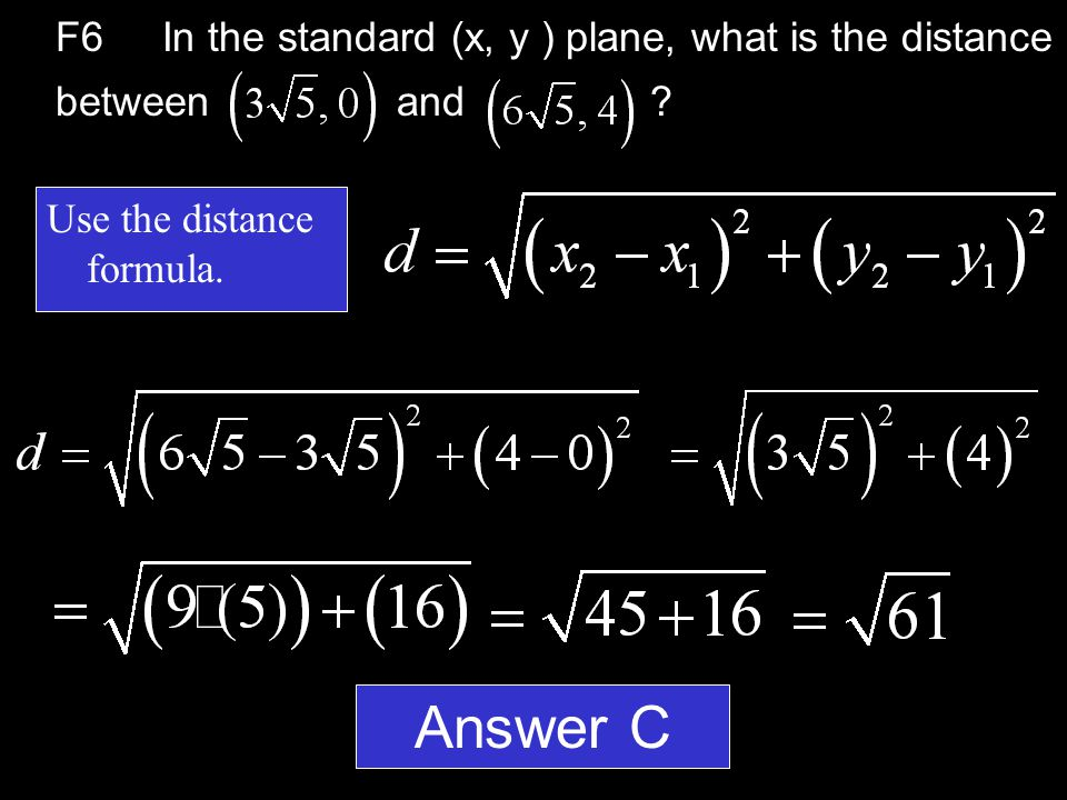 F6In the standard (x, y ) plane, what is the distance between and ?  A.  B.  C.  D.  E.