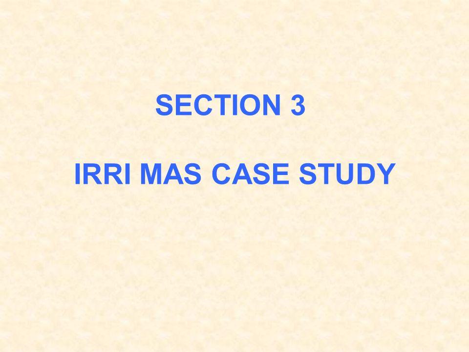 SECTION 3 IRRI MAS CASE STUDY