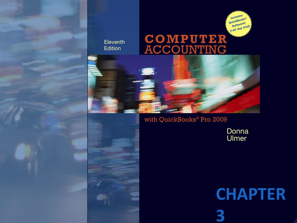CHAPTER 3 OVERVIEW  Check Register  Record Deposits  Write Checks  Reconcile Bank Statements COMPUTER ACCOUNTING WITH QUICKBOOKS PRO 2009