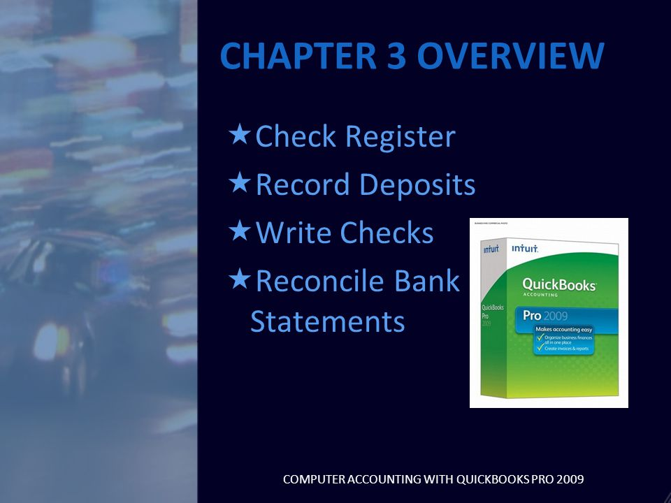  Checking Balance  Deposits  Payments (Checks) QUICKBOOKS CHECK REGISTER SHOWS: COMPUTER ACCOUNTING WITH QUICKBOOKS PRO 2009