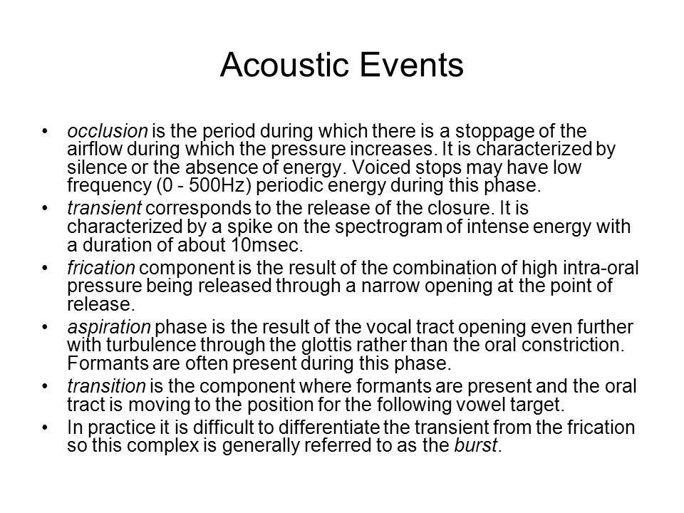 Acoustic Events occlusion is the period during which there is a stoppage of the airflow during which the pressure increases.