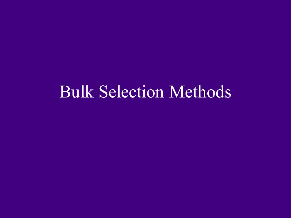 Bulk Selection Methods