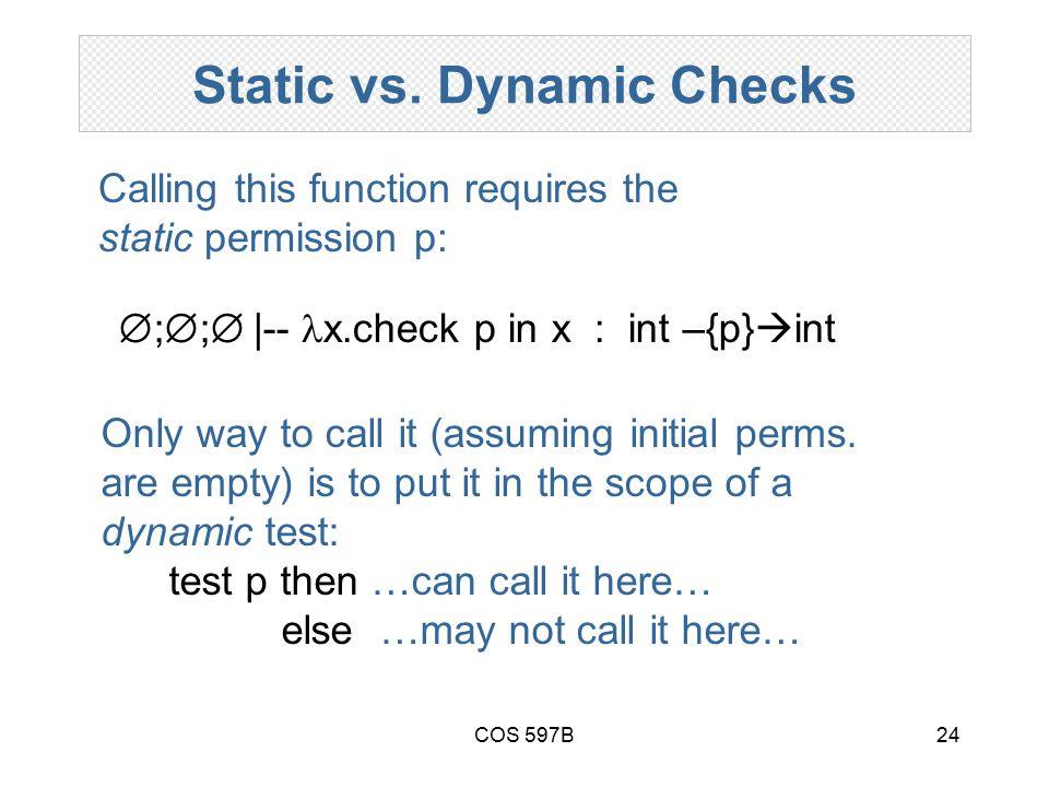 COS 597B24 Static vs.