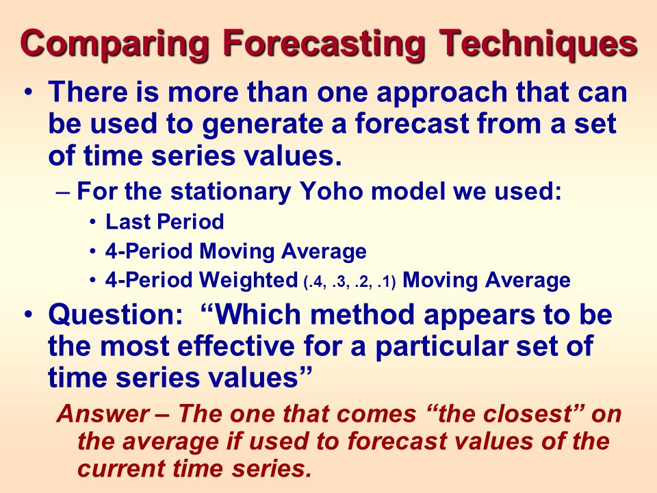 Forecast Errors performance measure To try to determine which one of these forecasting methods gives the best forecast, we evaluate the success of each method using a performance measure.