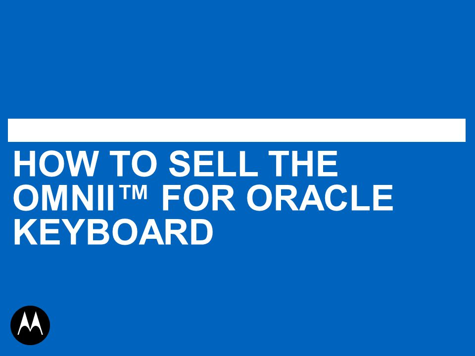 Step 1- Complete Omnii Device Keyboards - Cab Files on Intranet - Keyboard Macro's Step 2 - Partner to complete Purchase & Install Java Client -One option is from NSI - http://www.cremejvm.com/4.12.htmhttp://www.cremejvm.com/4.12.htm -Create command script to launch MSCA from Omnii -This must be created to launch Oracle MSCA Or Purchase & Install Telnet Client STEPS TO BE ORACLE READY