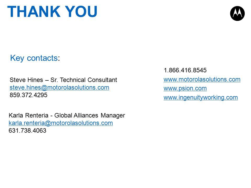1.866.416.8545 www.motorolasolutions.com www.psion.com www.ingenuityworking.com Steve Hines – Sr. Technical Consultant steve.hines@motorolasolutions.c