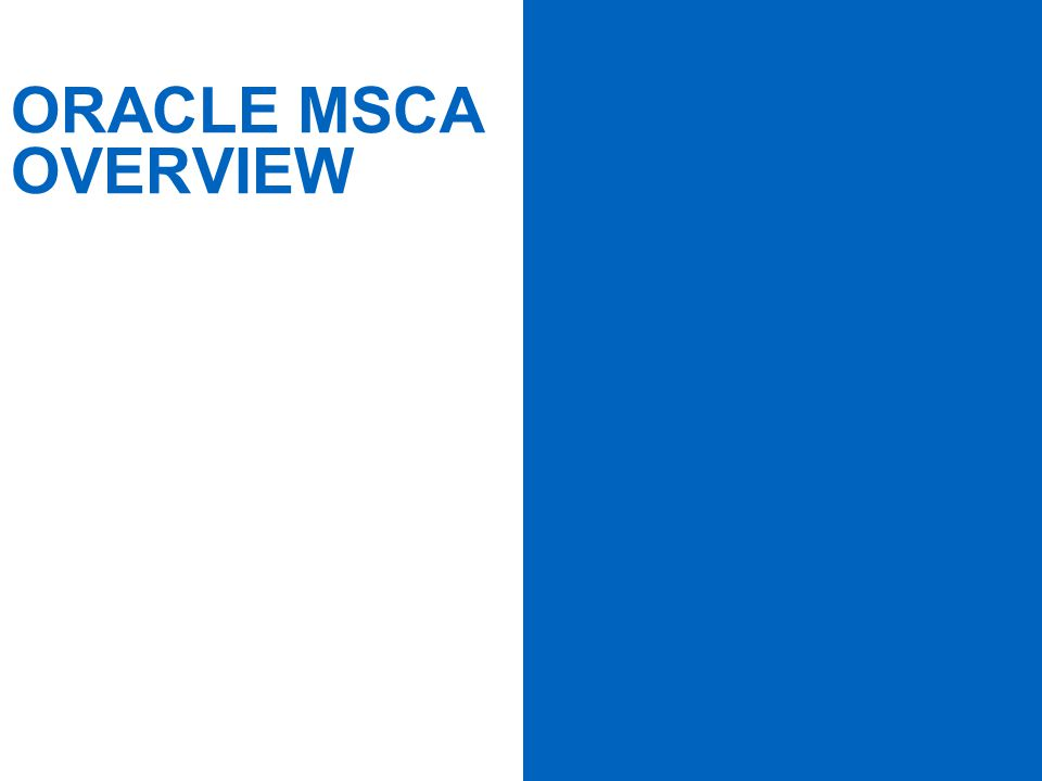 PAGE 3 ORACLE MSCA OVERVIEW