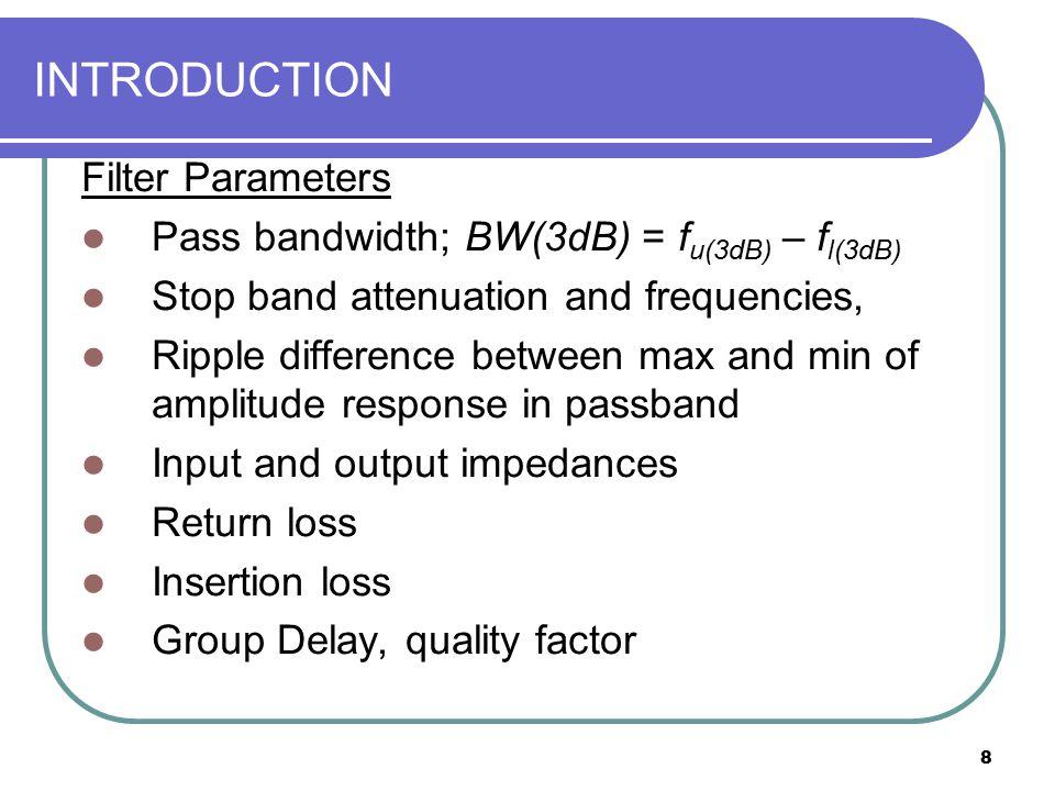19 FILTER RESPONSES Filter Responses Several types filter responses: - Maximally flat (Butterworth) - Equal Ripple (Chebyshev) - Elliptic Function - Linear Phase