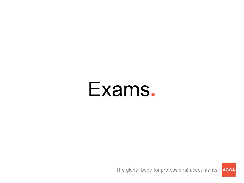 The global body for professional accountants Exams.