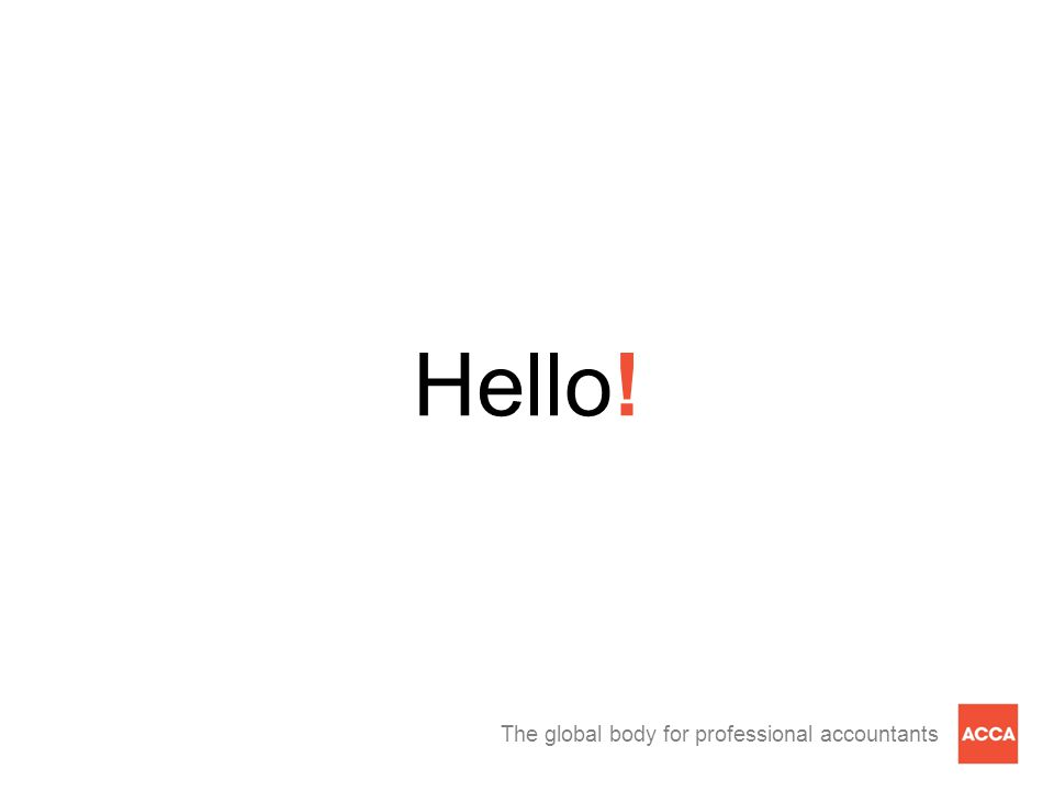 The global body for professional accountants Hello!