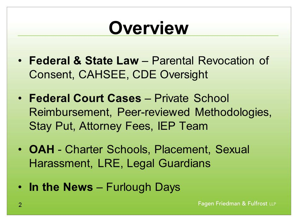 2 Overview Federal & State Law – Parental Revocation of Consent, CAHSEE, CDE Oversight Federal Court Cases – Private School Reimbursement, Peer-review