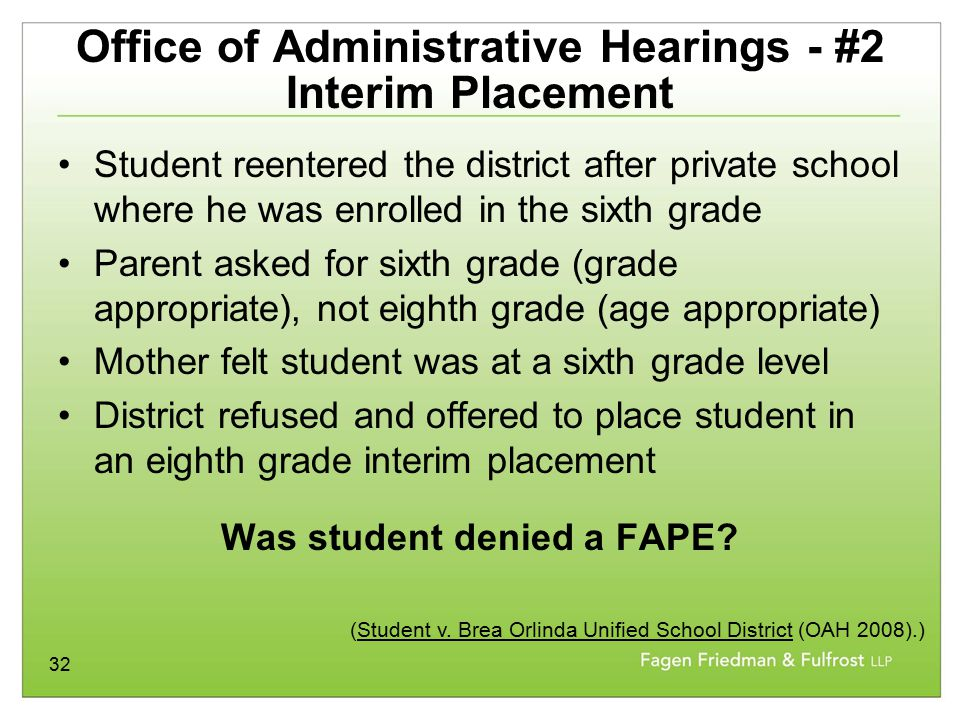 32 Office of Administrative Hearings - #2 Interim Placement Student reentered the district after private school where he was enrolled in the sixth gra