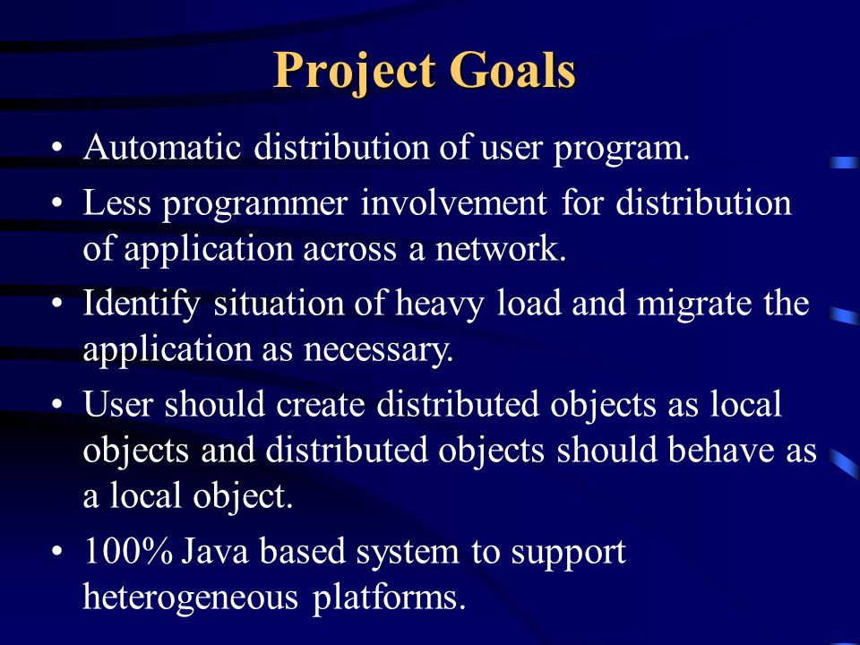Project Goals Automatic distribution of user program.