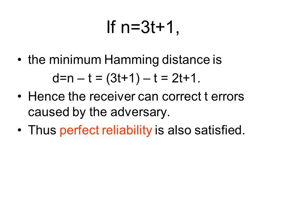 If n=3t+1, the minimum Hamming distance is d=n – t = (3t+1) – t = 2t+1.