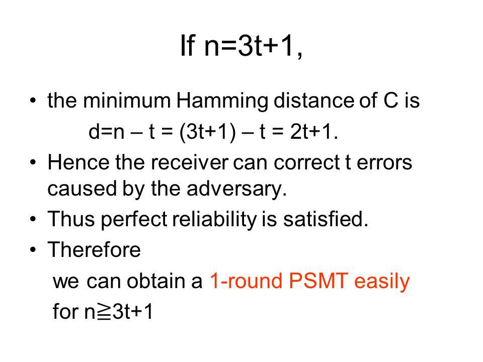 If n=3t+1, the minimum Hamming distance of C is d=n – t = (3t+1) – t = 2t+1.