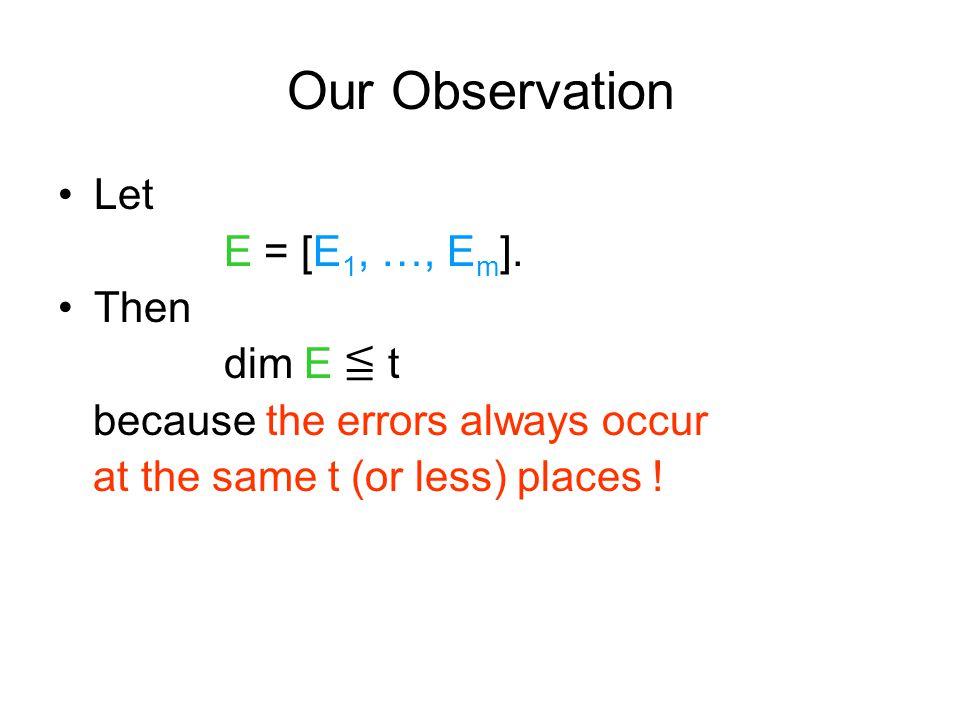Our Observation Let E = [E 1, …, E m ].