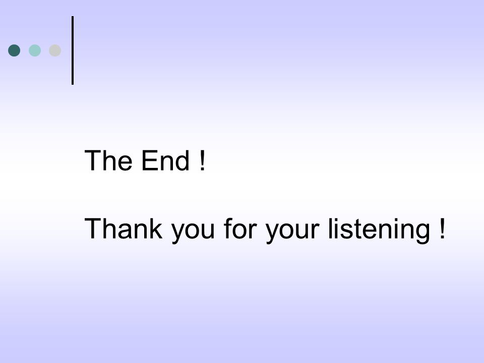 The End ! Thank you for your listening !