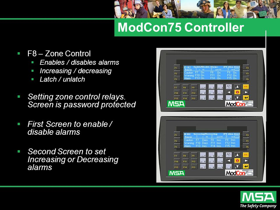 ModCon75 Controller  F8 – Zone Control  Enables / disables alarms  Increasing / decreasing  Latch / unlatch  Setting zone control relays. Screen
