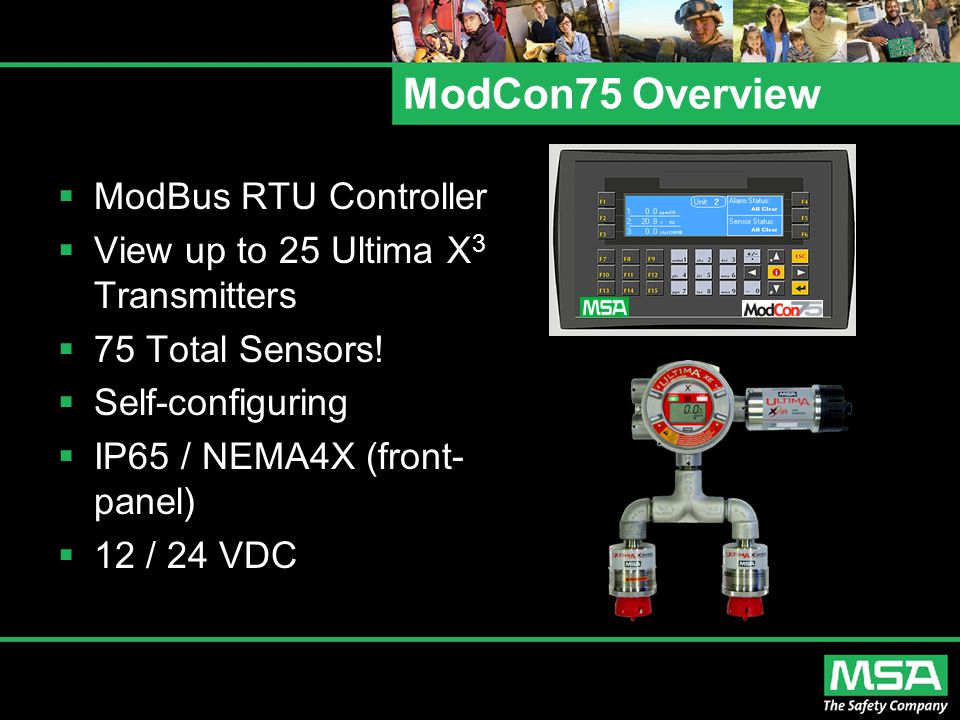 ModCon75 Overview  ModBus RTU Controller  View up to 25 Ultima X 3 Transmitters  75 Total Sensors!  Self-configuring  IP65 / NEMA4X (front- panel