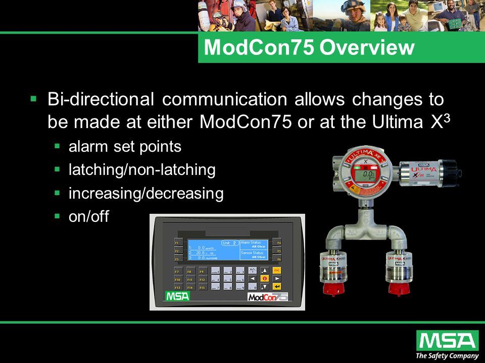 ModCon75 Overview  Bi-directional communication allows changes to be made at either ModCon75 or at the Ultima X 3  alarm set points  latching/non-l