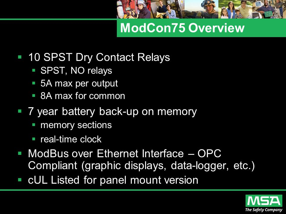 ModCon75 Overview  10 SPST Dry Contact Relays  SPST, NO relays  5A max per output  8A max for common  7 year battery back-up on memory  memory s