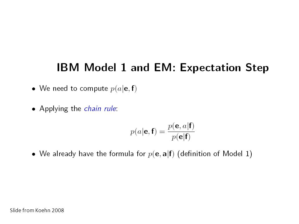 Slide from Koehn 2008