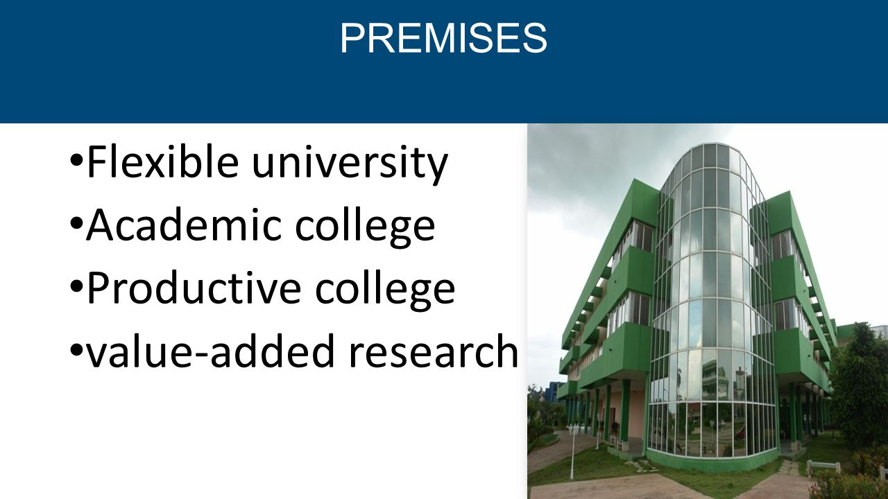 Flexible university Academic college Productive college value-added research PREMISES