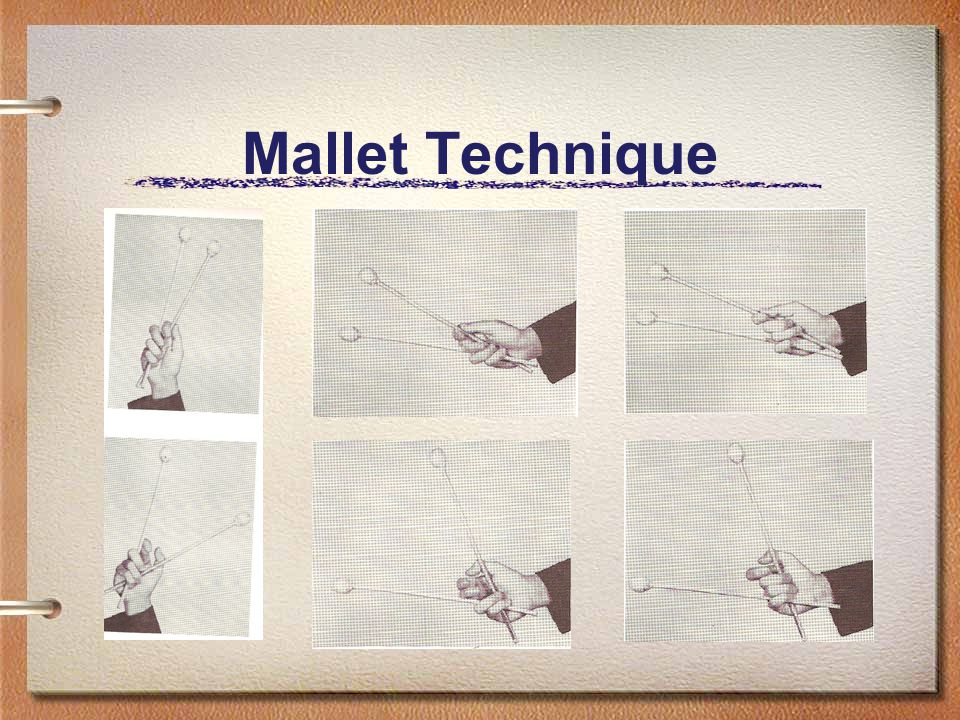 Mallet Technique