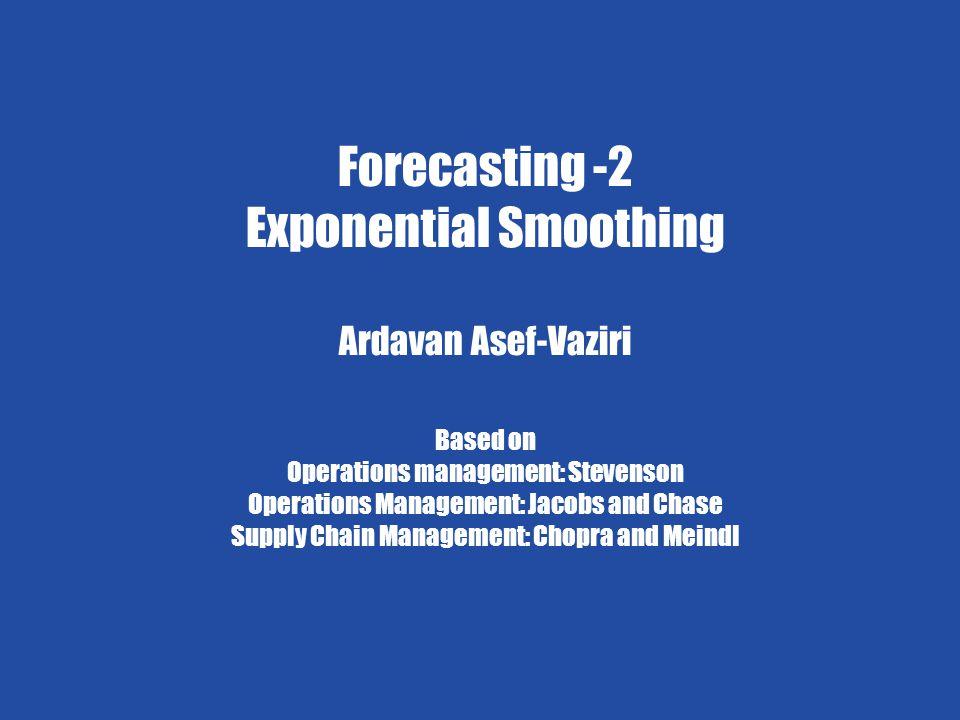 Exponential Smoothing 22 Ardavan Asef-Vaziri 6/4/2009 Forecasting-2 Data Tab/ Solver