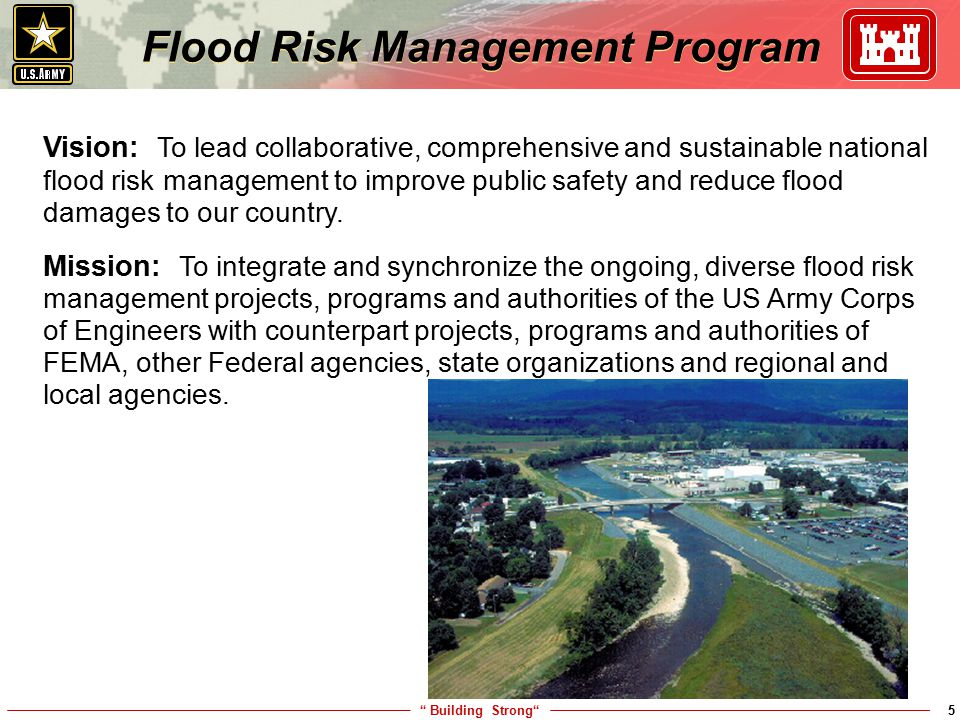 """ Building Strong""5 Flood Risk Management Program Vision: To lead collaborative, comprehensive and sustainable national flood risk management to impro"