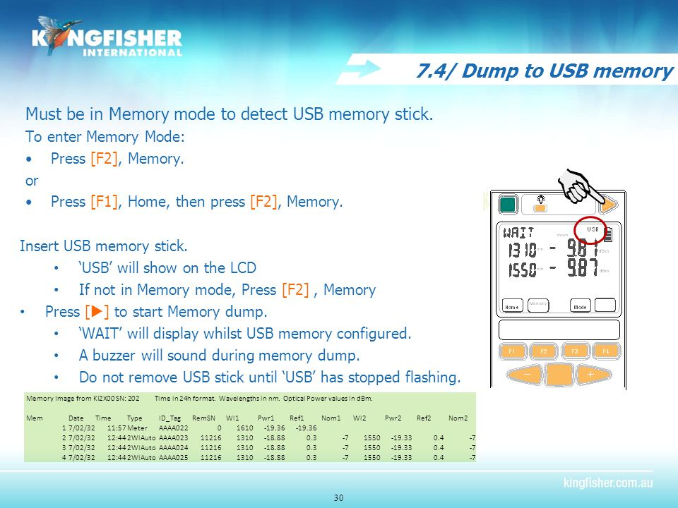 7.4/ Dump to USB memory Must be in Memory mode to detect USB memory stick.