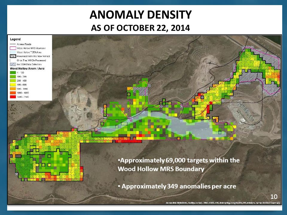 10 ANOMALY DENSITY AS OF OCTOBER 22, 2014 Approximately 69,000 targets within the Wood Hollow MRS Boundary Approximately 349 anomalies per acre 10