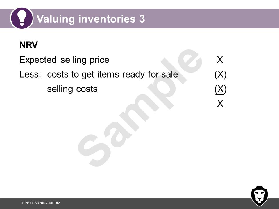 BPP LEARNING MEDIA Sample Valuing inventories 4 Inventory forms a major part of the assets of some companies.