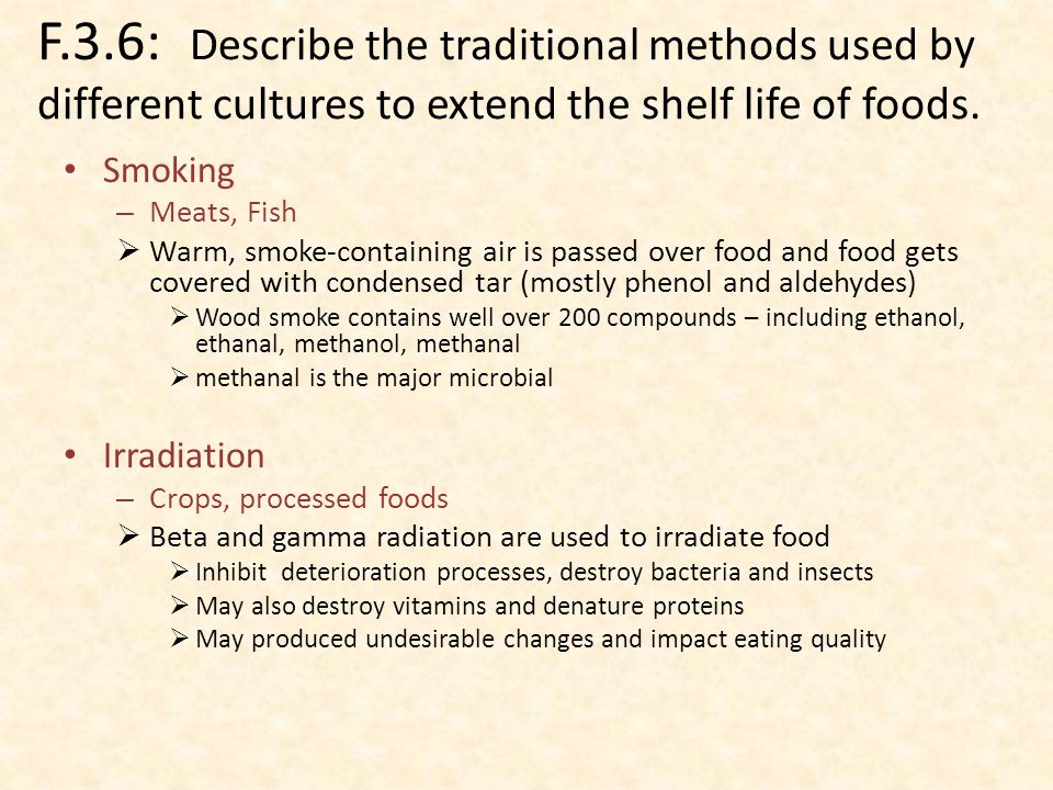 F.3.6: Describe the traditional methods used by different cultures to extend the shelf life of foods.