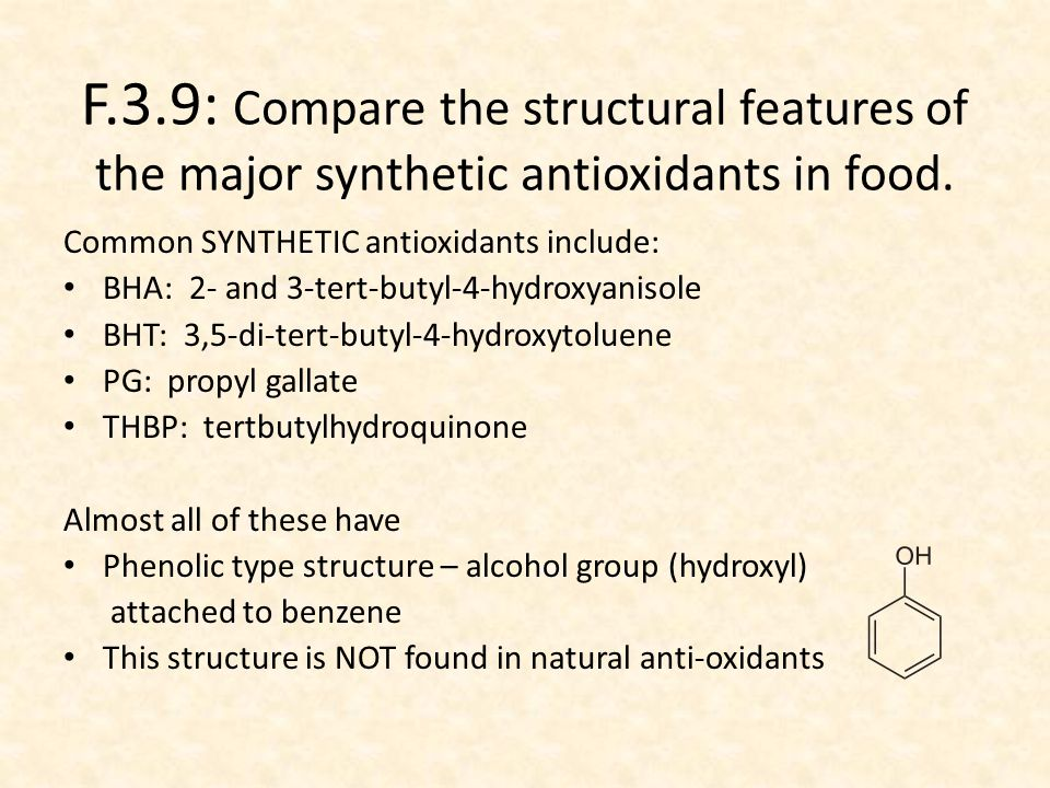 F.3.9: Compare the structural features of the major synthetic antioxidants in food.