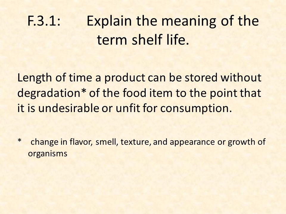 F.3.2: Discuss the factors that affect the shelf life and quality of food.