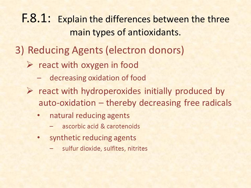 F.8.1: Explain the differences between the three main types of antioxidants.