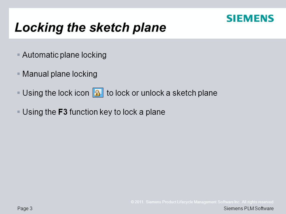 Page 3 © 2011. Siemens Product Lifecycle Management Software Inc. All rights reserved Siemens PLM Software  Automatic plane locking  Manual plane lo