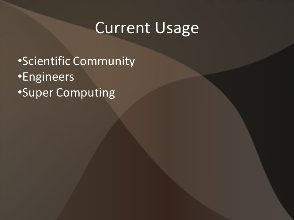 Current Usage Scientific Community Engineers Super Computing