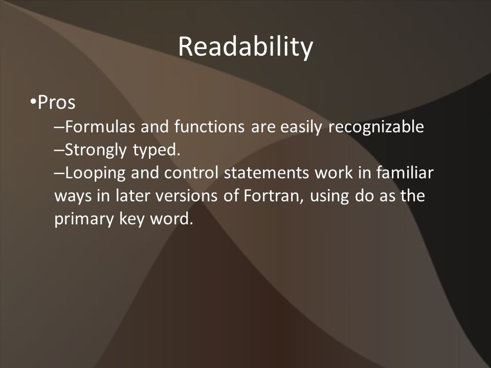 Readability Pros – Formulas and functions are easily recognizable – Strongly typed.