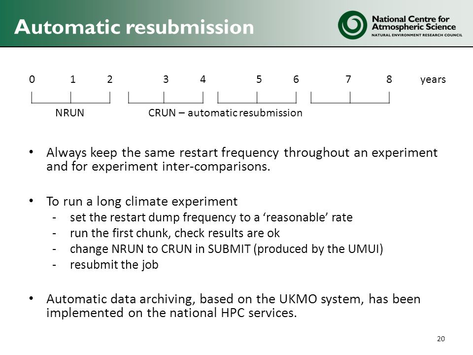 Always keep the same restart frequency throughout an experiment and for experiment inter-comparisons.
