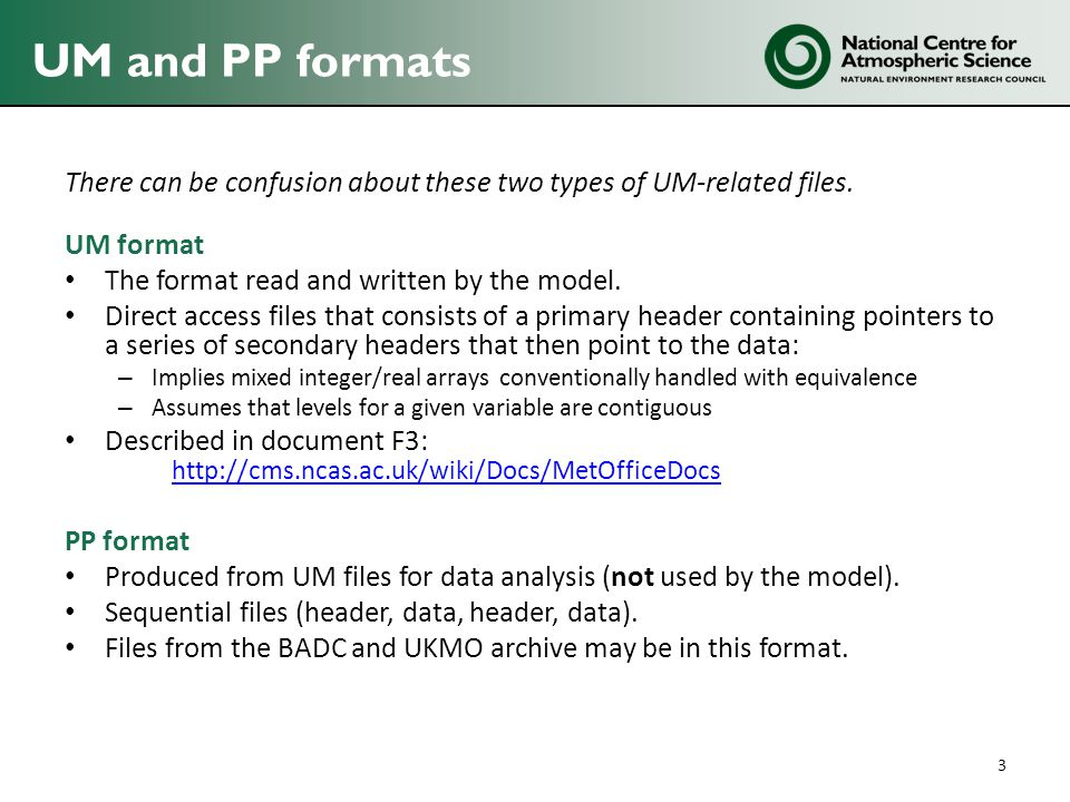 UM and PP formats There can be confusion about these two types of UM-related files.