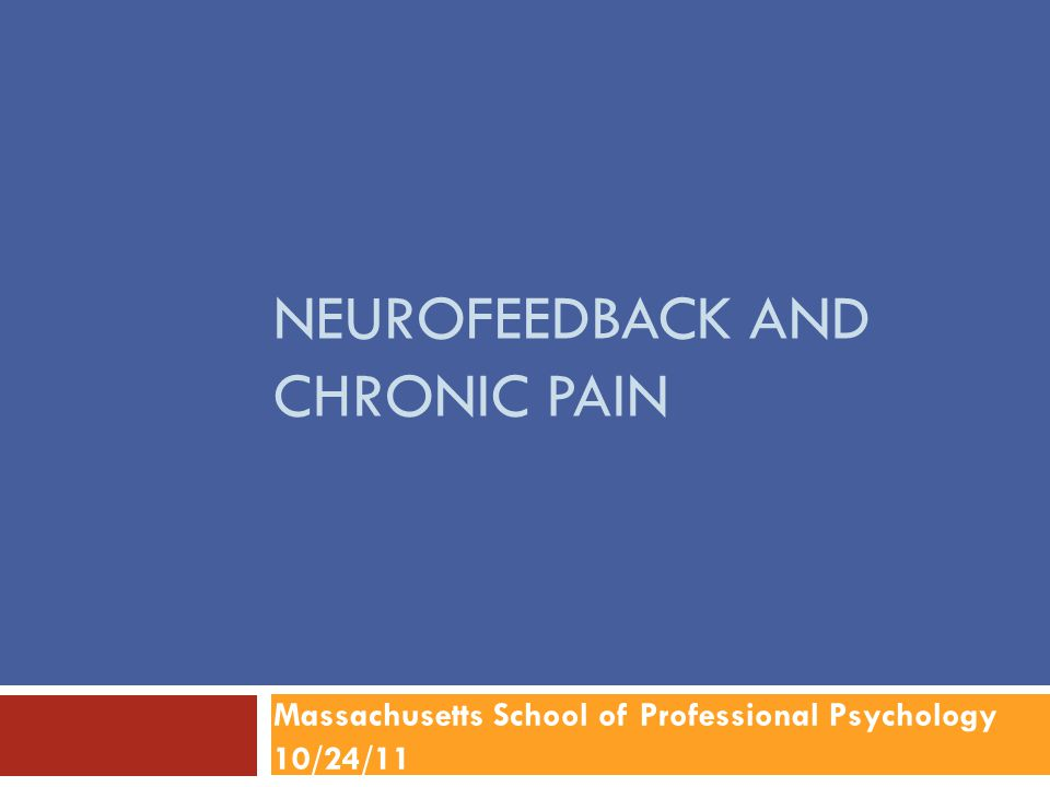 Neurofeedback & Chronic Pain  Sime, 2004  Case report, trigeminal neuralgia 29 neurofeedback and 10 biofeedback sessions Electrode placement and bandwidths varied Temporal lobe and sensory-motor strip electrode placements Consistent inhibits: 2-7 Hz (delta-theta) and 22-30 Hz (high beta) Rewarding 7.5-10.5 Hz activity (low alpha) at T3-T4 – most immediate pain reduction Patient decided to cancel planned surgery (severing trigeminal nerve) and discontinue pain medications Benefits maintained at 13 month follow up