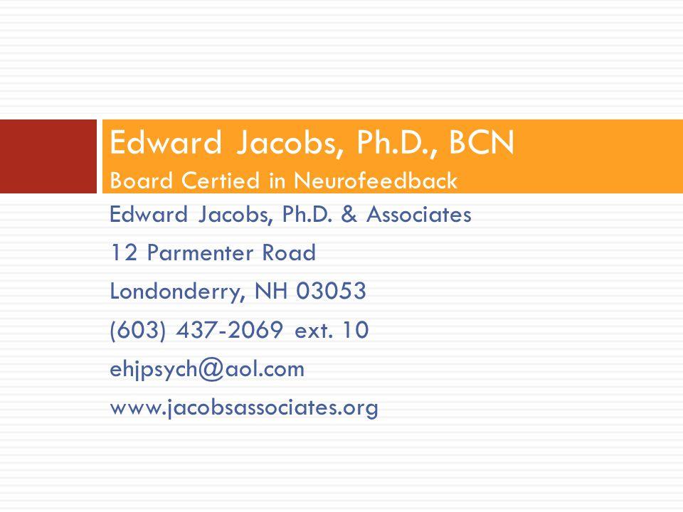 Edward Jacobs, Ph.D. & Associates 12 Parmenter Road Londonderry, NH 03053 (603) 437-2069 ext. 10 ehjpsych@aol.com www.jacobsassociates.org Edward Jaco