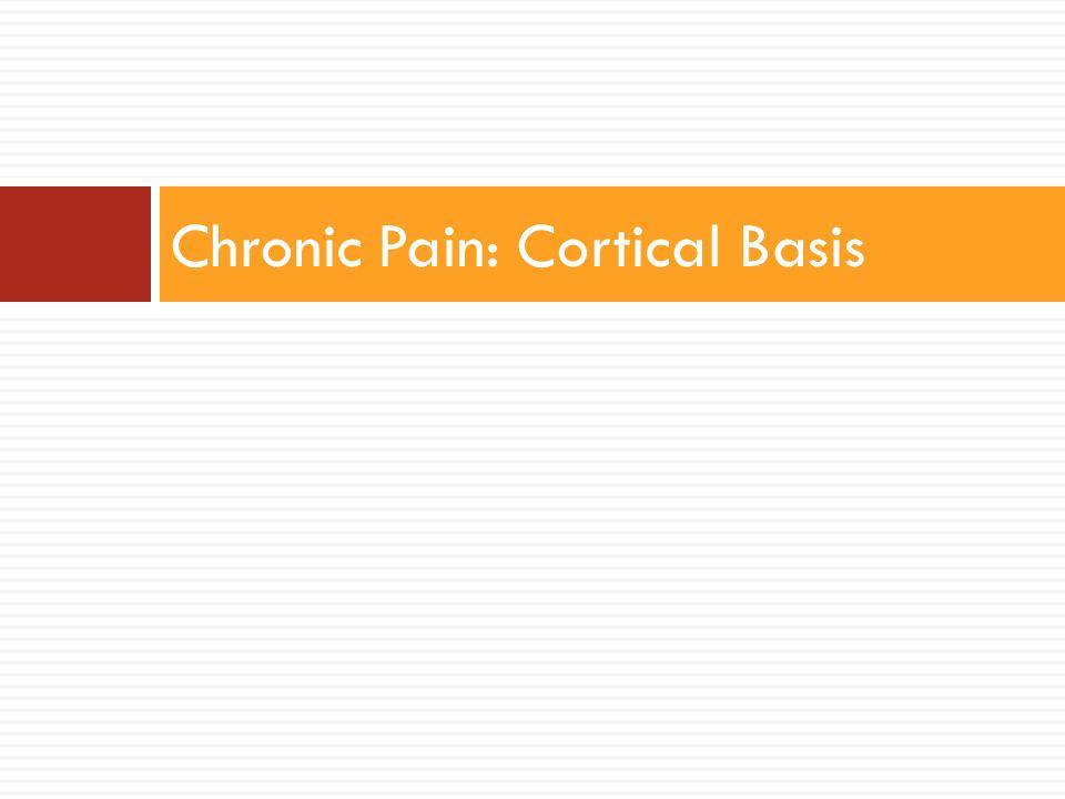 Chronic Pain: Cortical Basis