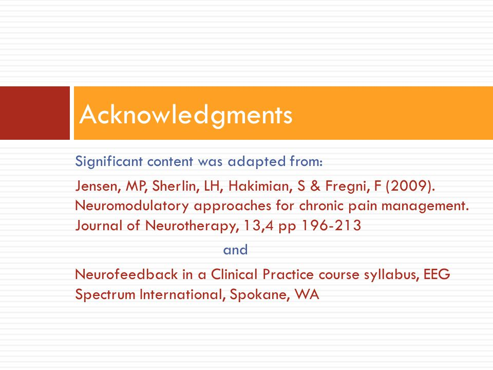 Neurofeedback History  ADHD  10 published randomized control studies All showed significant reduction in symptoms 4 studies: neurophysiological changes associated with symptom reduction Only 3 studies: blinding and sham tx Small n Numerous clinical case studies reported