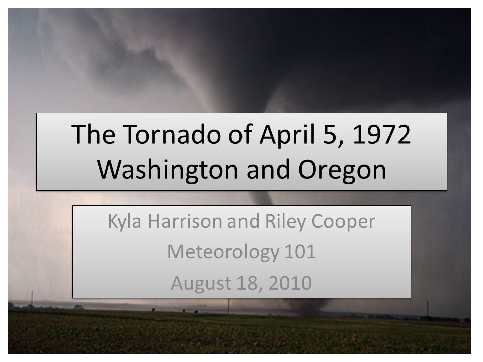 How it Happened On April 5, 1972, an F3 tornado struck southern Washington at 12:51 PM The tornado formed from a super cell thunderstorm originating in Portland, OR.