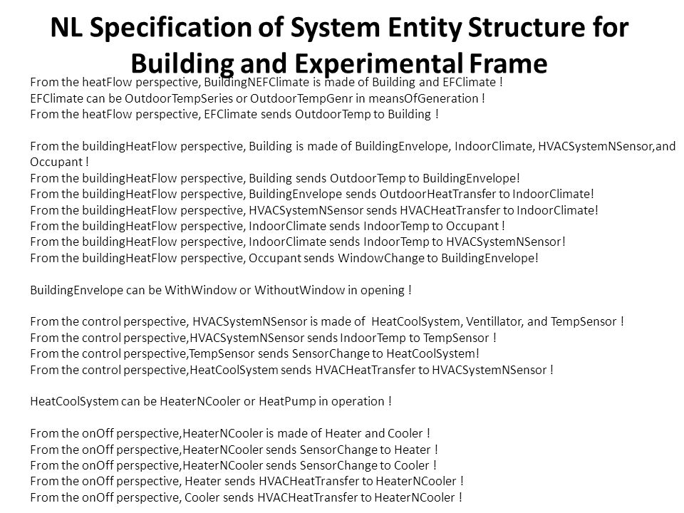 NL Specification of System Entity Structure for Building and Experimental Frame From the heatFlow perspective, BuildingNEFClimate is made of Building and EFClimate .