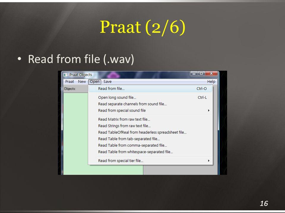 Praat (2/6) 16 Read from file (.wav)
