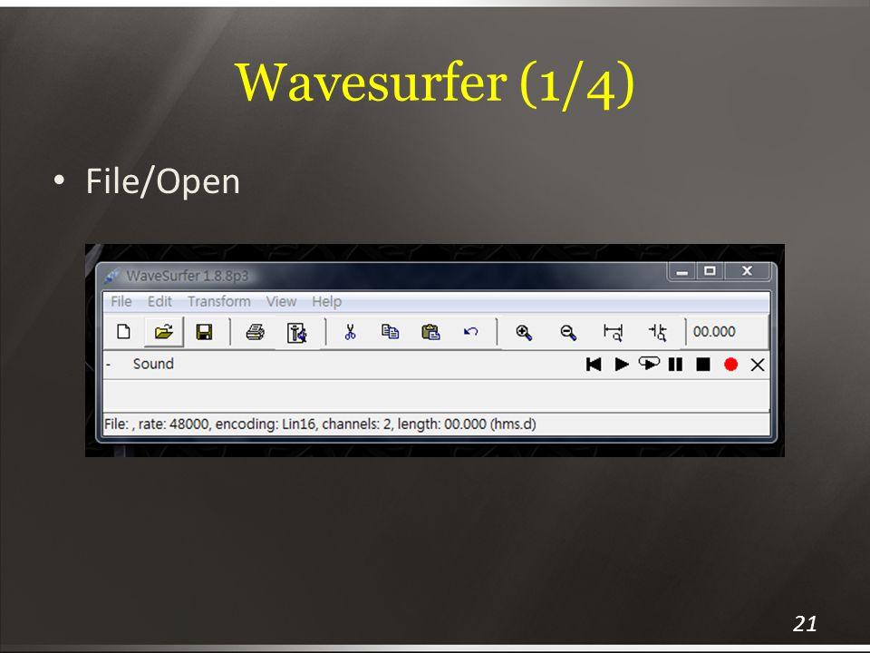 Wavesurfer (1/4) 21 File/Open
